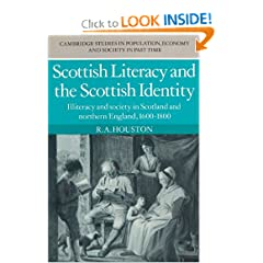 Scottish Literacy and the Scottish Identity: Illiteracy and Society in Scotland and Northern England, 1600-1800 (Cambridge Studies in Population, Economy and Society in Past Time)