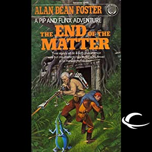 The End of the Matter: A Pip & Flinx Adventure | [Alan Dean Foster]