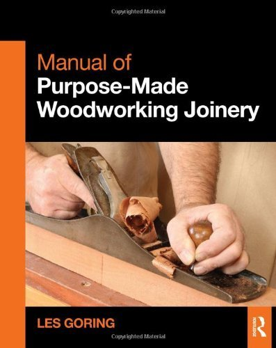 Manual of Purpose-Made Woodworking Joinery 1st edition