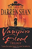 Darren Shan Vampire Blood Trilogy: Books 1 - 3 (The Saga of Darren Shan)