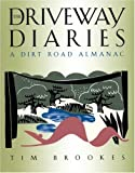 The Driveway Diaries: A Dirt Road Almanac (1885586337) by Tim Brookes