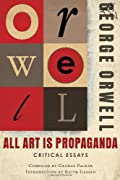 All Art Is Propaganda by George Orwell, Keith Gessen cover image