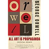 All Art Is Propaganda: Critical Essaysby George Orwell