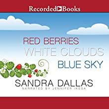 Red Berries, White Clouds, Blue Sky (       UNABRIDGED) by Sandra Dallas Narrated by Jennifer Ikeda