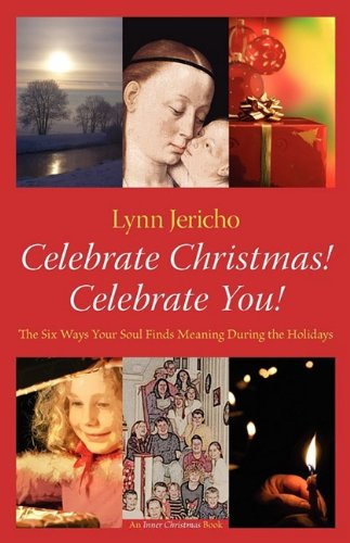 Six Ways to Celebrate Christmas! & Celebrate You!