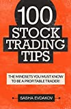 100 Stock Trading Tips: The Mindsets You Must Know to Be a Profitable Trader!