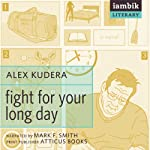 Fight for Your Long Day | Alex Kudera