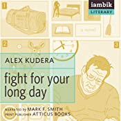 Fight for Your Long Day | [Alex Kudera]
