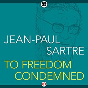 To Freedom Condemned | [Jean-Paul Sartre]