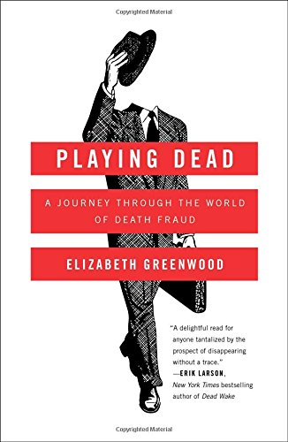 playing-dead-a-journey-through-the-world-of-death-fraud