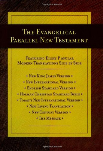 The Evangelical Parallel New Testament: English Standard Version · Holman Christian Standard Bible · The Message · Ne