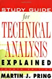 Study Guide for Technical Analysis Explained : The Successful Investors Guide to Spotting Investment Trends and Turning Points