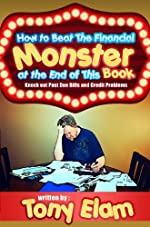 How to Beat the Financial Monster at the End of this Book (Knock Out Past Due Bills and Credit Card Problems)