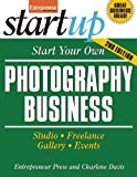 img - for By Entrepreneur Press Start Your Own Photography Business: Studio, Freelance, Gallery, Events (StartUp Series) (2nd Edition) book / textbook / text book