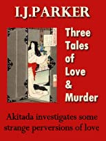 Three Tales of Love and Murder (Akitada Stories)