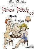 LES FABLES DE LA FEMME FATALE