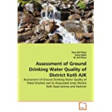 Assessment of Ground Drinking Water Quality of District Kotli AJK: Assessment of Ground Drinking Water Quality...