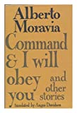 Command and I Will Obey You (0436287161) by Moravia, Alberto