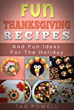 Top Fun Thanksgiving Recipes And Fun Ideas For The Holiday: Featuring Left Over Candy Corn (Cook Tonight Series - Holiday Books Book 2)