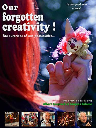 Our Forgotten Creativity! Notre Créativité Oublié !
