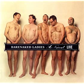 Barenaked Ladies - Au Naturale - Live (Holmdel, NJ 7-14-04)
