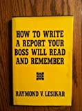 img - for How to write a report your boss will read and remember book / textbook / text book