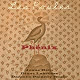 Phenix by Les Poules (2008-01-01)