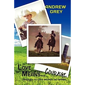 Love Means Courage - Andrew Grey