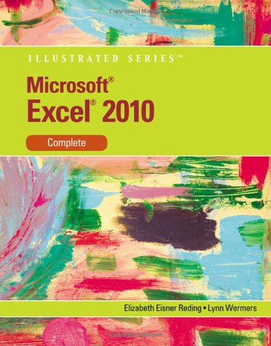 Microsoft Excel 2010: Illustrated Complete (Illustrated Series)