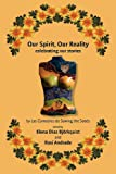 Our Spirit, Our Reality: Celebrating Our Stories