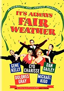Amazon.com: It's Always Fair Weather: Gene Kelly, Dan ... Its Always Fair Weather