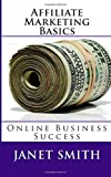 Affiliate Marketing Basics: Online Business Success