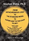 From Asynchronous Logic to The Standard Model to Superflight to the Stars: Volume 2  Superluminal CP and CPT Symmetry, U(4) Complex General Relativity ... Relativity, Kinetic Theory, Thermodynamics (0984553053) by Blaha, Stephen