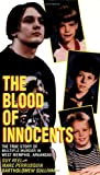 Blood of Innocents: The True Story of Multiple Murder in West Memphis, Arkansas
