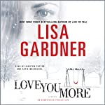Love You More: A Novel (       UNABRIDGED) by Lisa Gardner Narrated by Kirsten Potter, Katie MacNichol