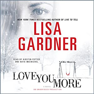 Love You More: A Novel | [Lisa Gardner]