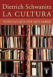 La cultura: Todo lo que hay que saber (Bildung: Alles, was man wissen muss) (Spanish Edition)