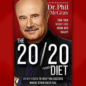 The 20/20 Diet: Turn Your Weight Loss Vision into Reality (       UNABRIDGED) by Phil McGraw Narrated by Eddie Garver