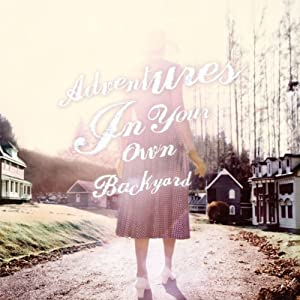 Adventures in Your Own Back Yard (Vinyl)