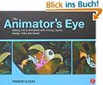 The Animator's Eye: Adding Life to An...