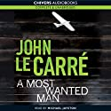 A Most Wanted Man (       UNABRIDGED) by John le Carre Narrated by Michael Jayston