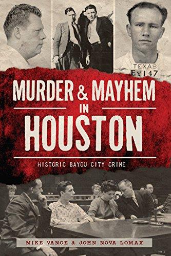 Mike Vance - Murder and Mayhem in Houston: Historic Bayou City Crime (Murder & Mayhem)