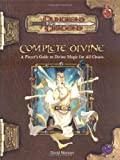 Complete Divine: A Player's Guide to Divine Magic for all Classes (Dungeons & Dragons d20 3.5 Fantasy Roleplaying Supplement) (0786932724) by Noonan, David