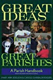img - for Great Ideas from Great Parishes book / textbook / text book