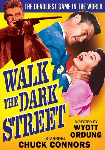 Walk The Dark Street by Chuck Connors