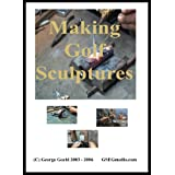 Making Golf Sculptures (DVD)by George Goehl