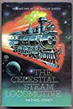 img - for The Celestial Steam Locomotive, Volume I of the Song of Earth book / textbook / text book
