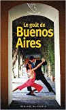 echange, troc Jeanine Baude - Le goût de Buenos Aires
