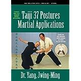 Taiji Martial Applications 37-Postures ~ Dr. Yang