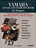img - for Yamaha Etude and Exercise Book for Trumpet (The Secrets of Eight Master Artists and Teachers) book / textbook / text book